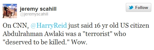 Jeremy Scahill tweet about Harry Reid interview 3/11/2012 re 16-year-old Al-Awlaki